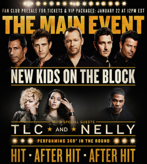 TLC, NELLY, & NKOTB Are Cooking: Powerhouse Top-Sellers Embark on THE MAIN EVENT TOUR Beginning May 1st