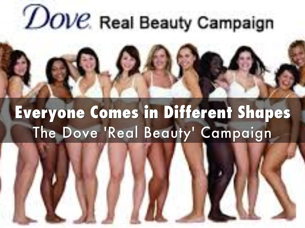dove and real beauty Dove / unilever just one month after its release, dove's real beauty sketches has garnered more than 114 million total views, making.